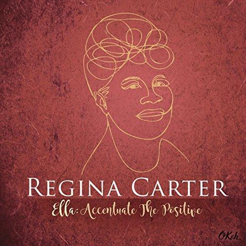 REVIEW: Regina Carter - Ella: Accentuate the Positive