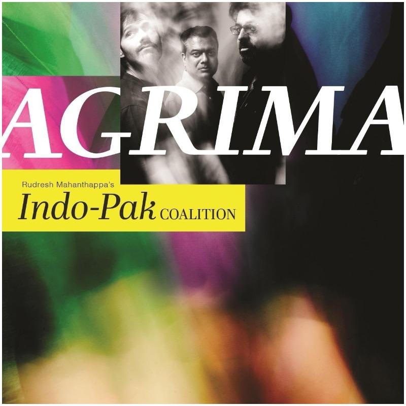 Rudresh Mahanthappa's Indo-Pak Coalition - Agrima
