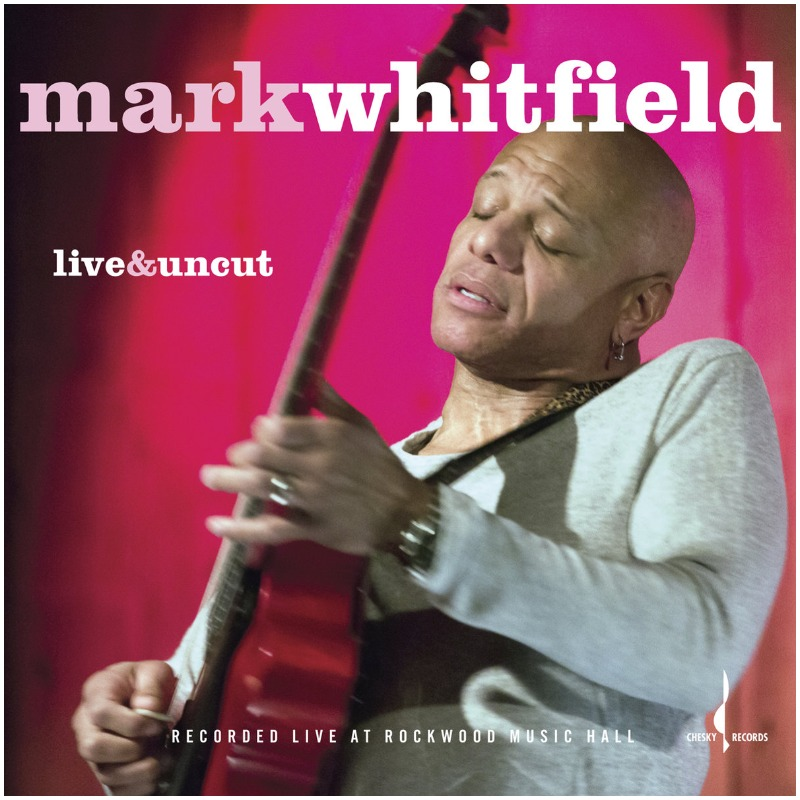 Mark Whitfield - Live and Uncut