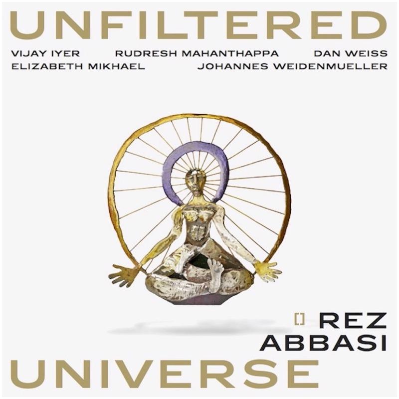 Rez Abbasi - Unfiltered Universe (Whirlwind)