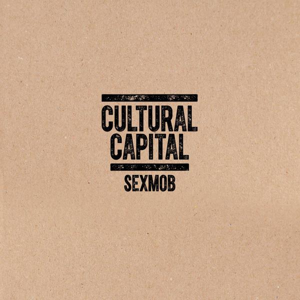 REVIEW: Sexmob - Cultural Capital