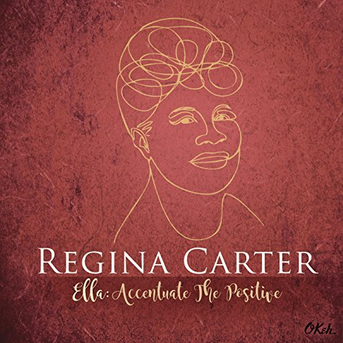 REVIEW: Regina Carter - Ella: Accentuate the Positive