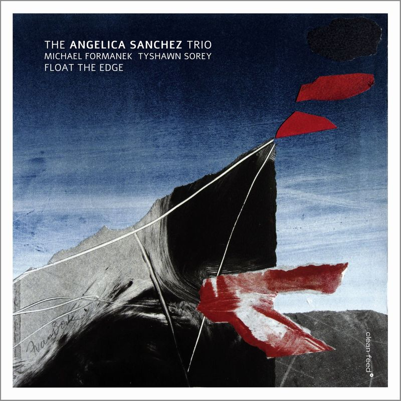 REVIEW: The Angelica Sanchez Trio - Float the Edge