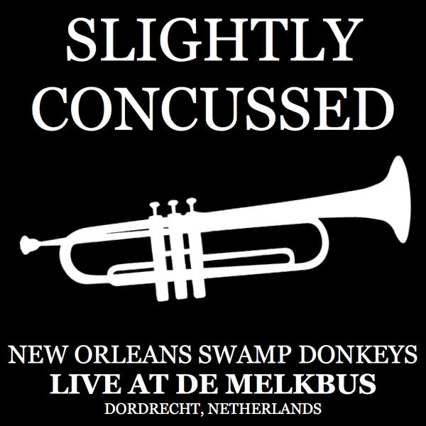 REVIEW: The New Orleans Swamp Donkeys Traditional Jass Band - Slightly Concussed — Live at De Melkbus