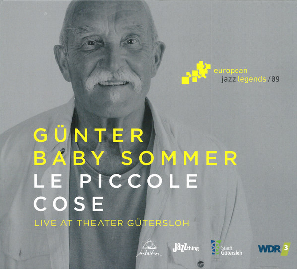 "REVIEW: Günter ""Baby"" Sommer - Le Piccole Cose: Live at Theater Gütersloh"