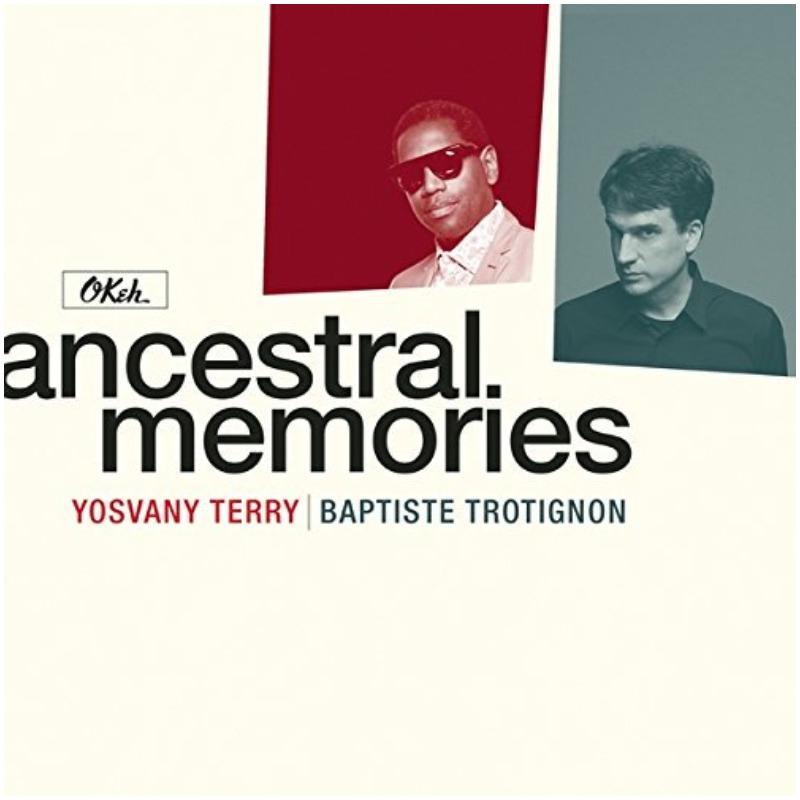 Yosvany Terry/Baptiste Trotignon - Ancestral Memories