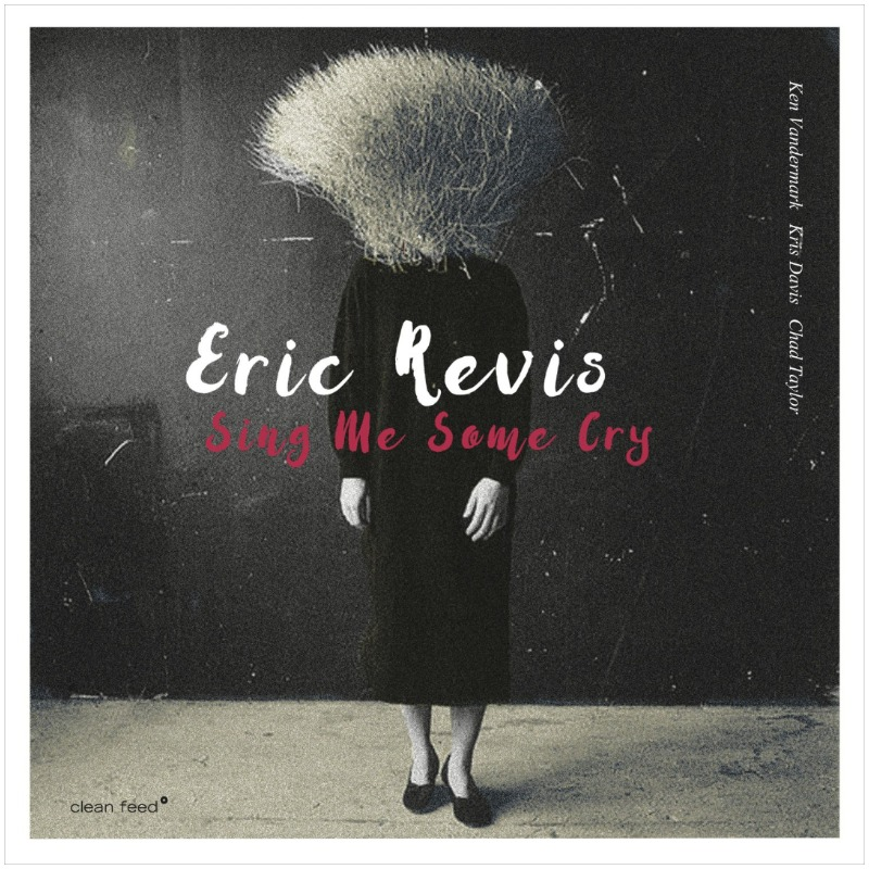 Eric Revis - Sing Me Some Cry