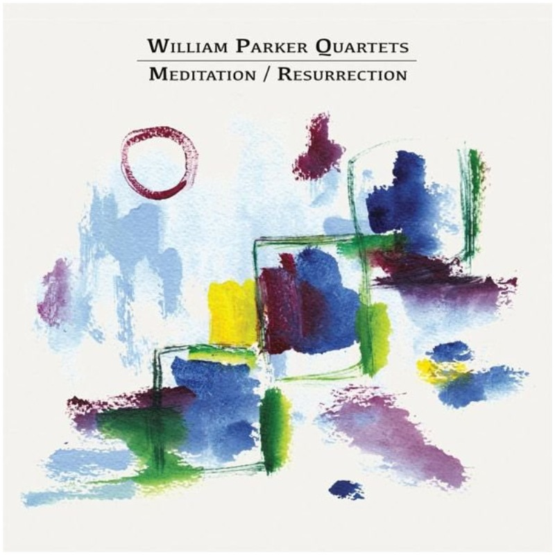 William Parker Quartets - Meditation/Resurrection
