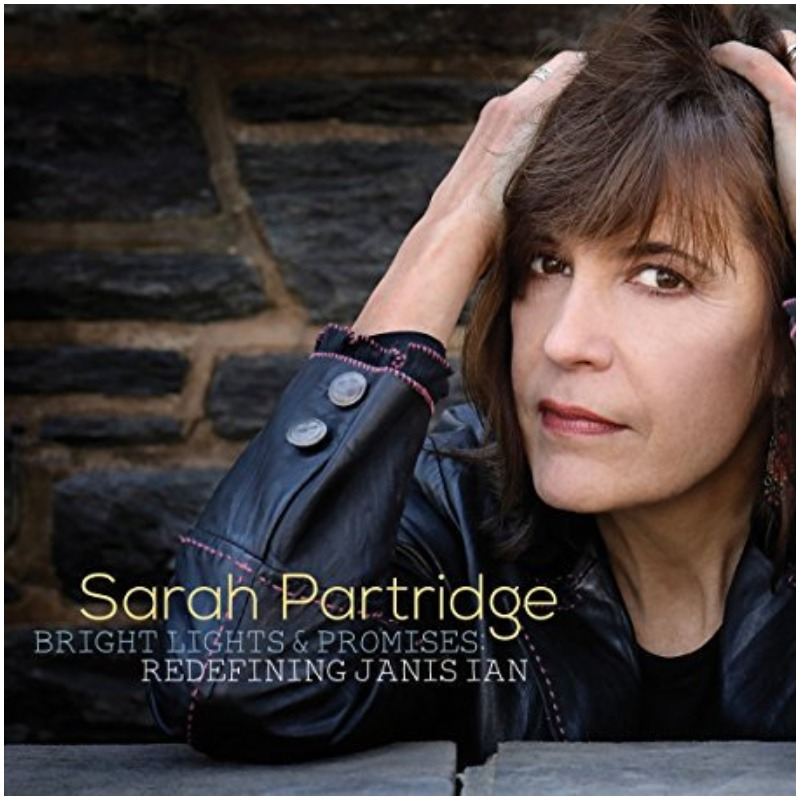 Sarah Partridge - Bright Lights & Promises: Redefining Janis Ian