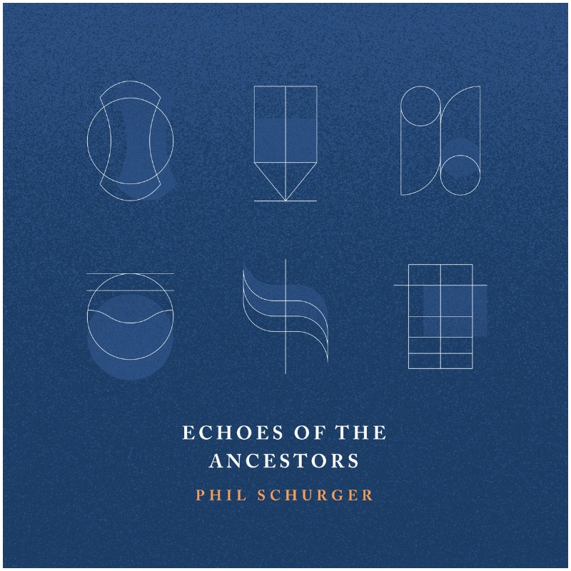 Phil Schurger - Echoes of the Ancestors