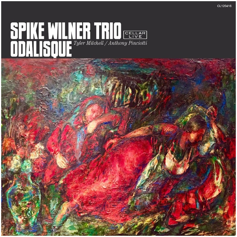Spike Wilner Trio - Odalisque