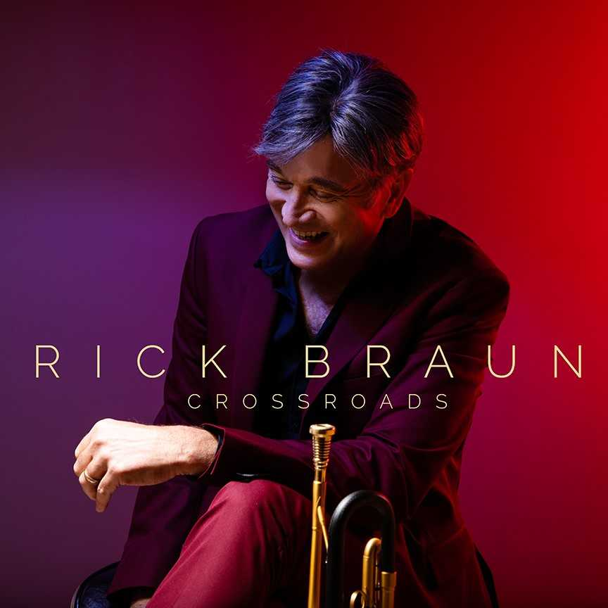 "Track By Track: Rick Braun, ""Crossroads"" Exclusive Album Stream"